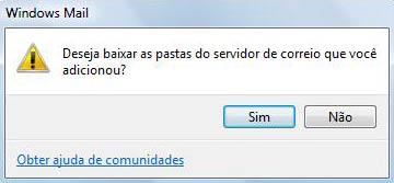 Clique em 'Sim' e pronto! Seu Windows Mail está configurado para acessar suas mensagens via IMAP